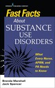 Fast Facts About Substance Use Disorders - Marshall, Brenda; Spencer, Jack - ISBN: 9780826161222