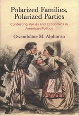 Polarized Families, Polarized Parties - Alphonso, Gwendoline M. - ISBN: 9780812250336