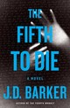 The Fifth To Die - Barker, J. D. - ISBN: 9780544973978