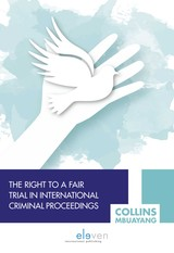 The Right to a Fair Trial in International Criminal Proceedings - Mbuayang  Collins - ISBN: 9789462748873