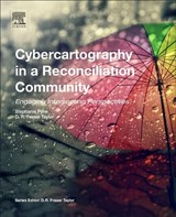 Modern Cartography Series, Cybercartography in a Reconciliation Community - ISBN: 9780128153437