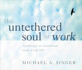 Untethered Soul At Work - Singer, michael A. - ISBN: 9781683643005