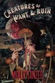 Creatures Of Want And Ruin - Tanzer, Molly - ISBN: 9781328710253