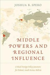 Middle Powers And Regional Influence - Spero, Joshua B. - ISBN: 9781786609885
