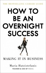 How To Be An Overnight Success - Hatzistefanis, Maria - ISBN: 9781529102666