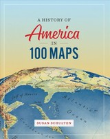 History Of America In 100 Maps - Schulten, Professor And Chair Susan (university Of Denver) - ISBN: 9780226458618