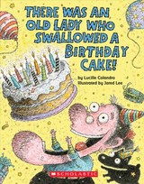 There Was An Old Lady Who Swallowed A Birthday Cake: A Board Book - Colandro, Lucille - ISBN: 9781338253740