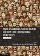Understanding Sociological Theory For Educational Practices - Ferfolja, Tania (EDT)/ Diaz, Criss Jones (EDT)/ Ullman, Jacqueline (EDT) - ISBN: 9781108434409