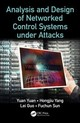 Analysis And Design Of Networked Control Systems Under Attacks - Yuan, Yuan, (sy - ISBN: 9781138612754