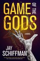 Game Of The Gods - Schiffman, Jay - ISBN: 9780765389541