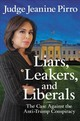 Liars, Leakers, And Liberals - Pirro, Judge Jeanine - ISBN: 9781546083429
