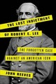 Lost Indictment Of Robert E. Lee - Reeves, John - ISBN: 9781538110393