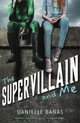 The Supervillain And Me - Banas, Danielle - ISBN: 9781250154354