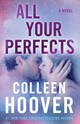 All Your Perfects - Hoover, Colleen - ISBN: 9781501193323