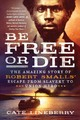Be Free Or Die - Lineberry, Cate - ISBN: 9781250183897