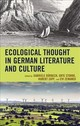 Ecological Thought In German Literature And Culture - Duerbeck, Gabriele (EDT)/ Stobbe, Urte (EDT)/ Zapf, Hubert (EDT)/ Zemanek, ... - ISBN: 9781498514927