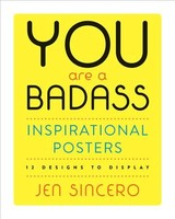You Are A Badass (r) Inspirational Posters - Sincero, Jen - ISBN: 9780762465217