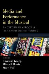 Media And Performance In The Musical - Knapp, Raymond (EDT)/ Morris, Mitchell (EDT)/ Wolf, Stacy (EDT) - ISBN: 9780190877828