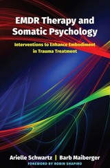 Emdr Therapy And Somatic Psychology - Schwartz, Arielle; Maiberger, Barb - ISBN: 9780393713107