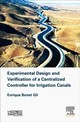 Experimental Design And Verification Of A Centralized Controller For Irrigation Canals - Bonet Gil, Enrique (researcher, Csic (spanish Council For Scientific Resear... - ISBN: 9781785483073