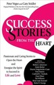 Success Stories From The Heart - Seidler, Gary; Vegso, Peter - ISBN: 9780757321368