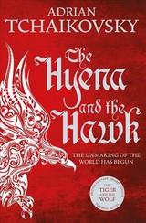 Hyena And The Hawk - Tchaikovsky, Adrian - ISBN: 9781509830299