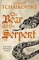 Bear And The Serpent - Tchaikovsky, Adrian - ISBN: 9781509830251