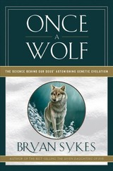 Once A Wolf - Sykes, Bryan (oxford Ancestors) - ISBN: 9781631493799