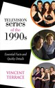 Television Series Of The 1990s - Terrace, Vincent - ISBN: 9781538103777
