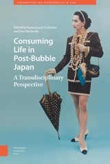 Consuming Life in Post-Bubble Japan - ISBN: 9789048530021