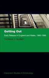 Getting Out - Guiney, Thomas (visiting Fellow, Mannheim Centre For Criminology, London School Of Economics And Political Science) - ISBN: 9780198803683