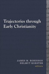 Trajectories Through Early Christianity - Robinson, James M. (EDT)/ Koester, Helmut (EDT) - ISBN: 9781481309554