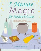 5-minute Magic For Modern Wiccans - Greenleaf, Cerridwen - ISBN: 9781782497059