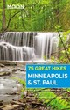 Moon 75 Great Hikes Minneapolis & St. Paul (first Edition) - Kulju, Jake - ISBN: 9781640491847