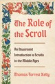 Role Of The Scroll - Kelly, Thomas Forrest (harvard University) - ISBN: 9780393285031