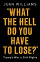 What The Hell Do You Have To Lose? - Williams, Juan - ISBN: 9781541788268