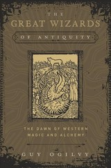 Great Wizards Of Antiquity - Ogilvy, Guy - ISBN: 9780738744124