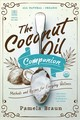 Coconut Oil Companion - Methods And Recipes For Everyday Wellness - Braun, Pamela - ISBN: 9781682682265