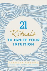 21 Rituals To Ignite Your Intuition - Cheung, Theresa - ISBN: 9781786781963