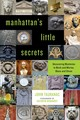 Manhattan's Little Secrets - Tauranac, John/ Gerhardt, Kathryn (PHT) - ISBN: 9781493030477
