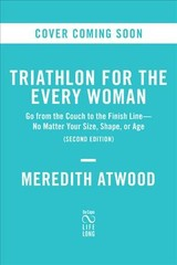 Triathlon For The Every Woman - Atwood, Meredith - ISBN: 9780738285436