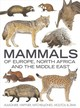 Mammals Of Europe, North Africa And The Middle East - Chevalier, Jean; Moutou, Francois; Haffner, Patrick; Zima, J.; Mitchell-jon... - ISBN: 9781472960993