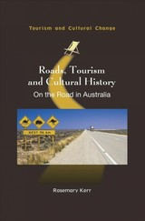 Roads, Tourism And Cultural History - Kerr, Rosemary - ISBN: 9781845416683
