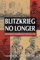 Blitzkrieg No Longer - Mitcham, Samuel W., Jr. - ISBN: 9780811737173