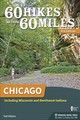 60 Hikes Within 60 Miles: Chicago - Villaire, Ted - ISBN: 9781634040860