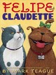 Felipe And Claudette - Teague, Mark - ISBN: 9780545914321