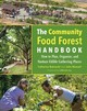 The Community Food Forest Handbook - Bukowski, Catherine/ Munsell, John/ Joy, Lamanda (FRW) - ISBN: 9781603586443