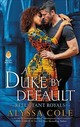 Duke By Default - Cole, Alyssa - ISBN: 9780062685568