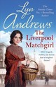 The Liverpool Matchgirl: The Heartwarming Saga From The Sunday Times Bestselling Author - Andrews, Lyn - ISBN: 9781472228772