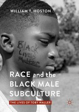 Race And The Black Male Subculture - Hoston, William T. - ISBN: 9781137590459